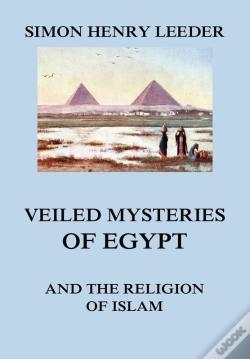 Wook.pt - Veiled Mysteries Of Egypt And The Religion Of Islam
