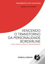 Vencendo o Transtorno da Personalidade Borderline - Com a Terapia Cognitivo-Comportamental - Manual do Paciente