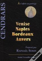 Venise, Naples, Bordeaux, Anvers