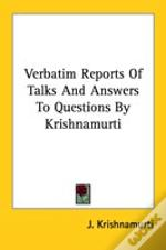 Verbatim Reports Of Talks And Answers To Questions By Krishnamurti
