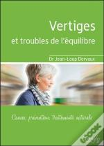 Vertiges Et Troubles De L'Equilibre - Causes, Prevention, Traitements Naturels