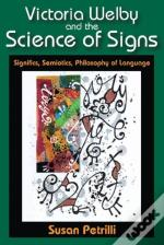 Victoria Welby And The Science Of Signs