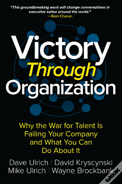 Wook.pt - Victory Through Organization: Why The War For Talent Is Failing Your Company And What You Can Do About It