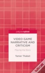 Video Game Narrative And Criticism