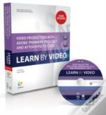 Video Production With Adobe Premiere Cs5.5 And After Effects Cs5.5