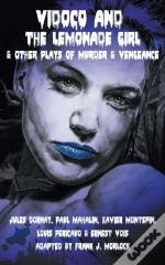 Vidocq And The Lemonade Girl & Other Plays Of Murder And Vengeance