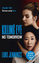 Villanelle: No Tomorrow