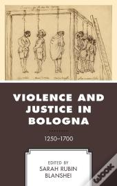 Violence And Justice In Bologna