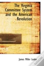 Virginia Committee System And The American Revolution