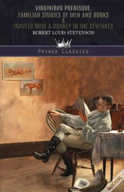 Wook.pt - Virginibus Puerisque, Familiar Studies Of Men And Books & Travels With A Donkey In The Cevennes