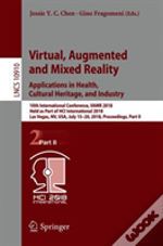 Virtual, Augmented And Mixed Reality: Interaction, Navigation, Visualization, Embodiment, And Simulation