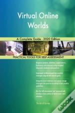 Virtual Online Worlds A Complete Guide -
