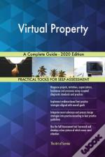 Virtual Property A Complete Guide - 2020