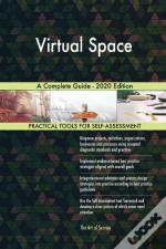Virtual Space A Complete Guide - 2020 Ed