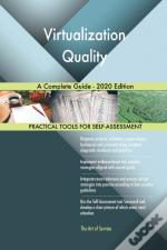 Virtualization Quality A Complete Guide