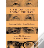 Vision For The Aging Church