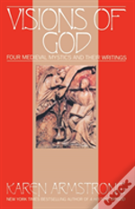 Vision Of God: Four Medieval Mystics And Their Writings