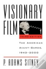 Visionary Film: The American Avant-Garde, 1943-2000
