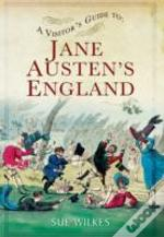 Visitors Guide To Jane Austens England