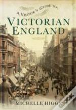 Visitors Guide To Victorian England