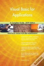 Visual Basic For Applications A Complete Guide - 2019 Edition