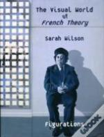 Visual World Of French Theory The