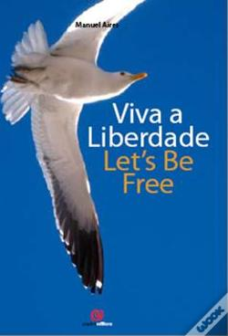 Wook.pt - Viva a Liberdade - Let'S Be Free