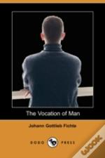 Vocation Of Man (Dodo Press)