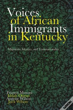 Wook.pt - Voices Of African Immigrants In Kentucky