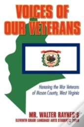 Voices Of Our Veterans: Honoring The War