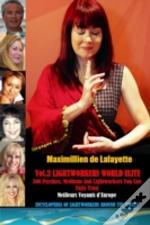 Vol. 2: Lightworkers World Elite: 300 Psychics, Mediums And Lightworkers You Can Fully Trust