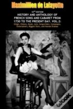 Vol. Two. 10th Edition. History And Anthology Of French Song And Cabaret From 1730 To The Present Day