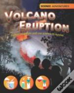 Volcano Eruption!: Changing Materials And The Science Of Survival