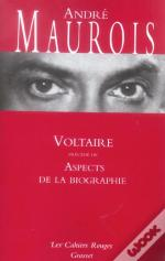 Voltaire ; Aspects De La Biographie