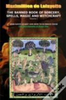 Volume I. The Banned Book Of Sorcery, Spells, Magic And Witchcraft