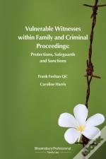Vulnerable Witnesses Within Family And Criminal Proceedings