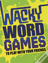 Wacky Word Games To Play With Your
