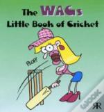 Wags Little Book Of Cricket