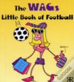 Wags Little Book Of Football