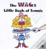 Wags Little Book Of Tennis