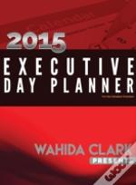 Wahida Clark Presents The 2015 Executive
