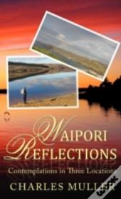 Waipori Reflections: Contemplations In T