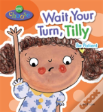 Wait Your Turn, Tilly