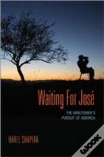 Waiting For Jose - The Minutemen And The United States/Mexico Border