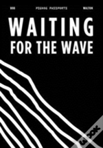 Waiting For The Wave