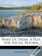 Wake Up, India: A Plea For Social Reform