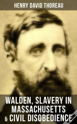 Wook.pt - Walden, Slavery In Massachusetts & Civil Disobedience