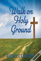 Walk On Holy Ground