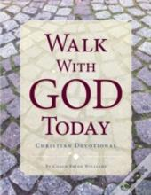 Walk With God Today Christian Devotional