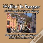 Walkin' In Bergen, A Kid'S Guide To Bergen, Norway